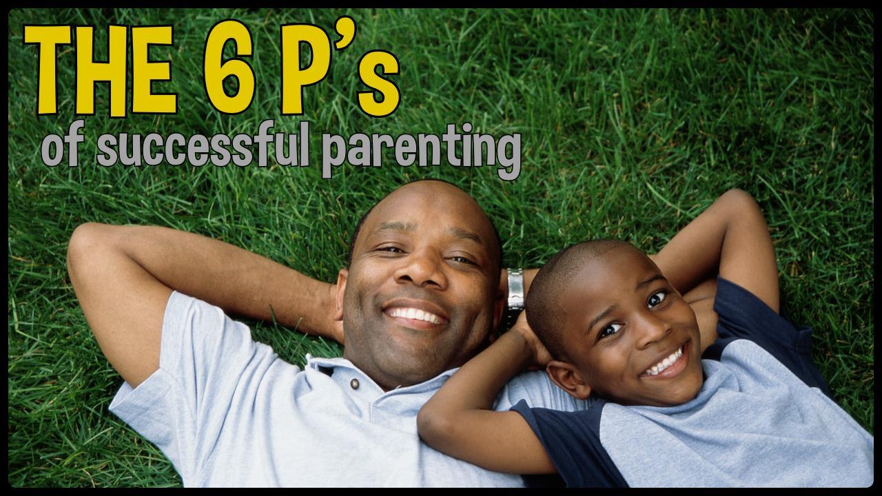 6 P of Successful Parenting