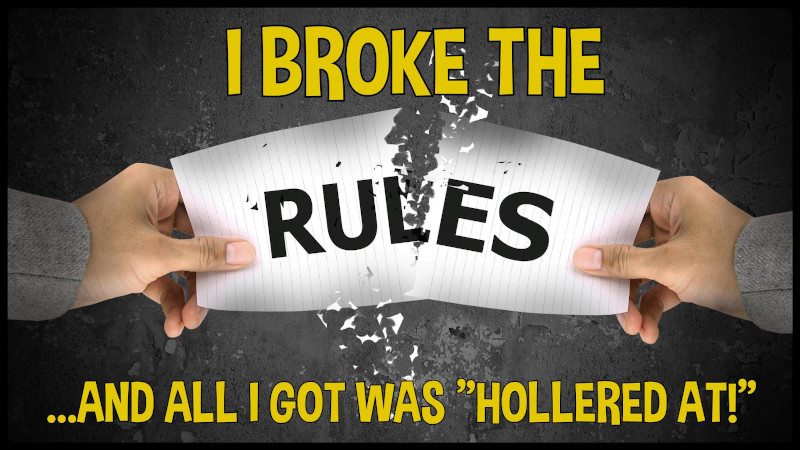 Broke The Rules